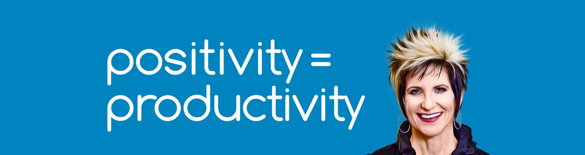Positivity Equals Productivity